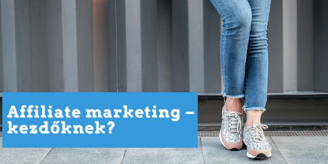 affiliate marketing kezdőknek